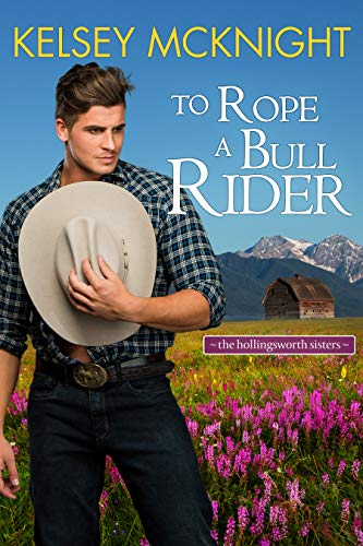 Cover of To Rope a Bull Rider features a cowboy holding a white hat to his chest in a field of flowers with mountains and a wooden barn in the background